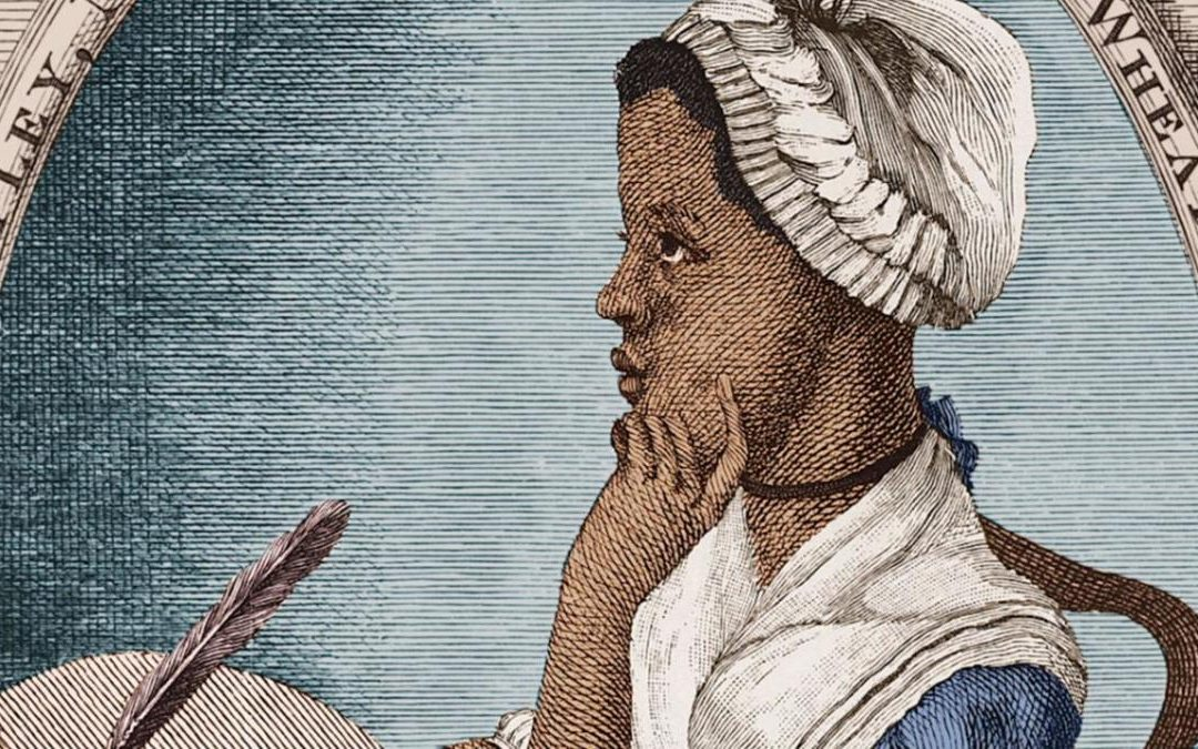PHILLIS WHEATLEY (1753 – 1784) REMEMBERING HER LIFE AND TIMES